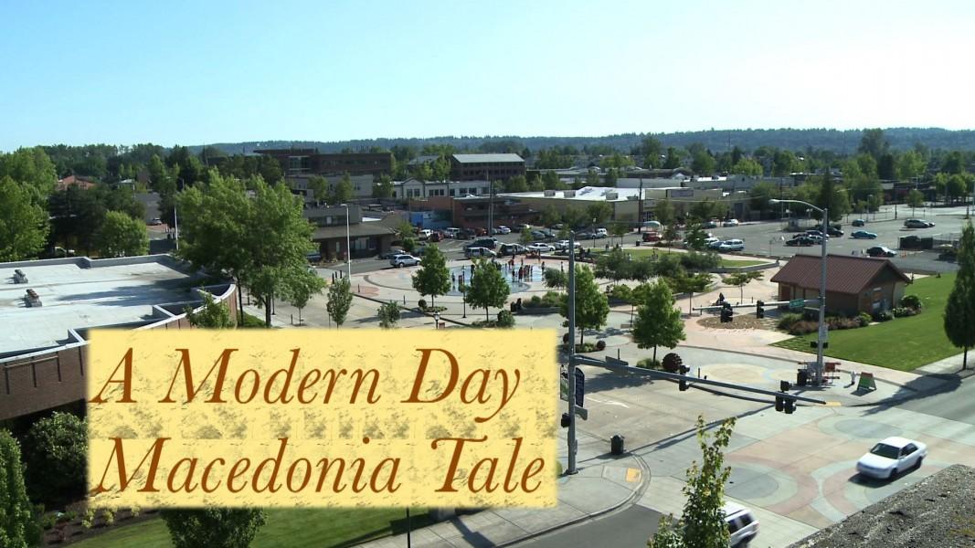 A Modern Day Macedonia Tale